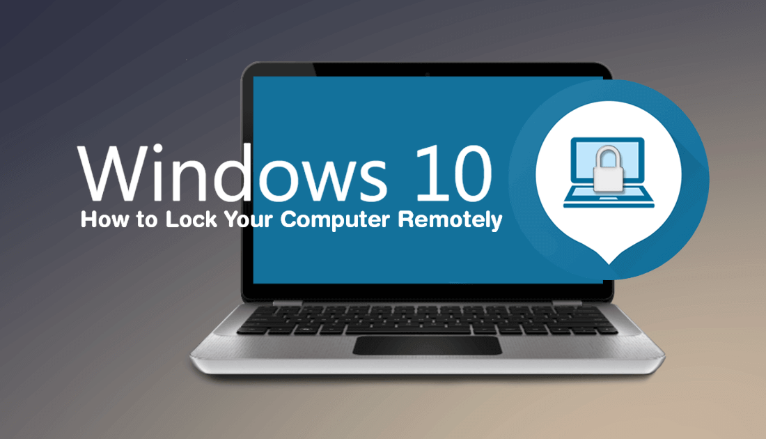 Lock Your Windows 10 PC Remotely
